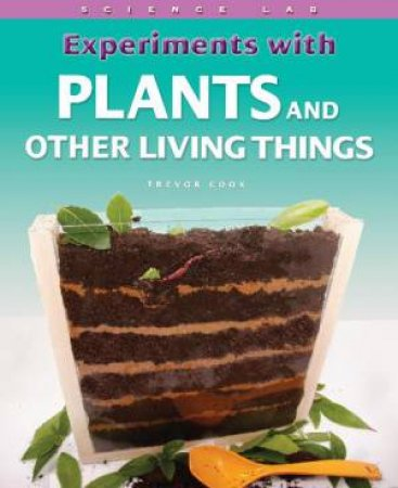 Science Lab: Experiments with Plants and Living Things by Sally Henry