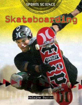 Sports Science: Skateboarding by Helaine Becker
