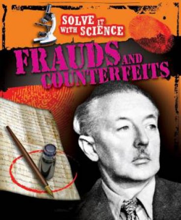 Solve It With Science: Frauds and Counterfeits by Paul Mason