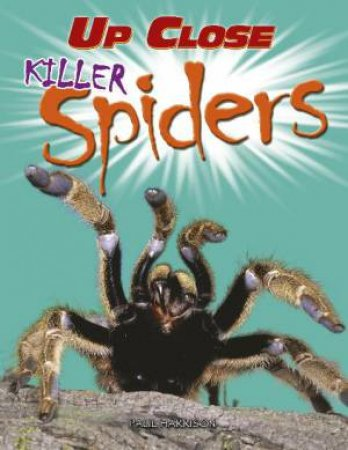 Up Close: Killer Spiders by Paul Harrison