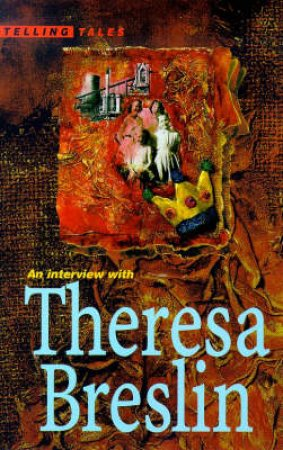 Telling Tales: An Interview with Theresa Breslin by Theresa Breslin