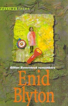 Telling Tales: Enid Blyton by Gillian Baverstock