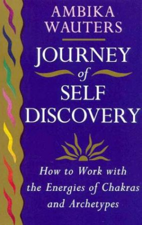Journey Of Self Discovery by Ambika Wauters