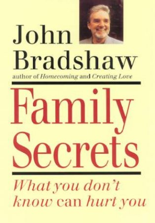 Family Secrets by John Bradshaw