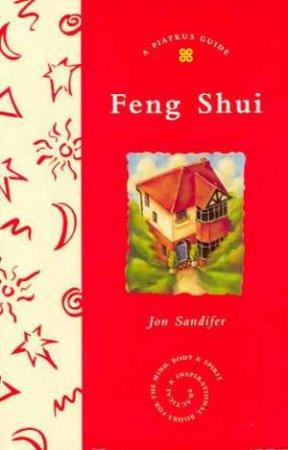 A Piatkus Guide To Feng Shui by Jon Sandifer
