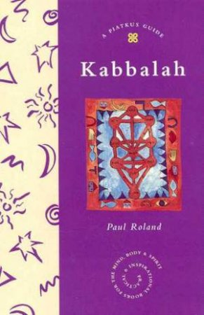 A Piatkus Guide To Kabbalah by Paul Roland