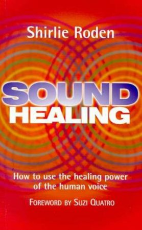 Sound Healing by Shirlie Roden