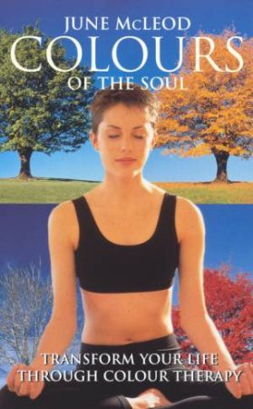 Colours Of The Soul by June McLeod