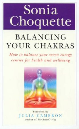 Balancing Your Chakras by Sonia Choquette