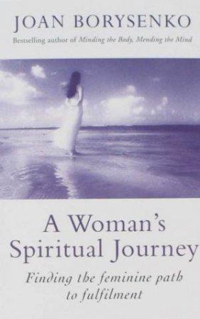 A Woman's Spiritual Journey by Joan Borysenko