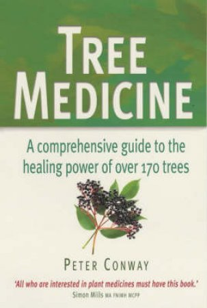 Tree Medicine: The Healing Power Of Trees by Peter Conway