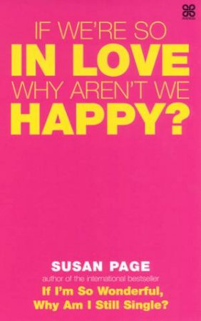 If We're So In Love, Why Aren't We Happy? by Susan Page