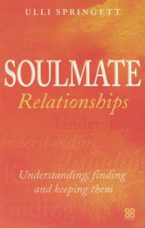 Soulmate Relationships by Ulli Springett