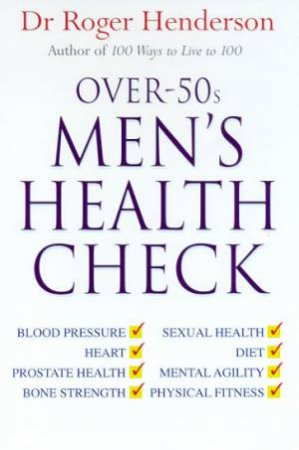 Over-50s Men's Health Check by Dr Roger Henderson