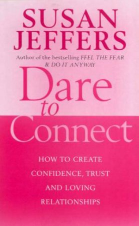 Dare To Connect by Susan Jeffers