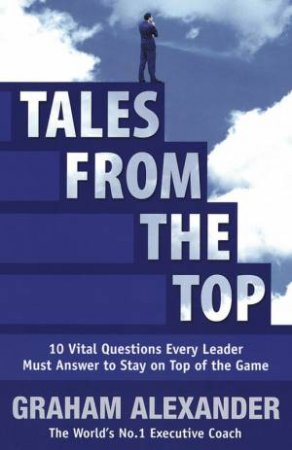 Tales From The Top by Graham Alexader