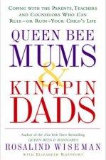 Queen Bee Mums  Kingpin Dads