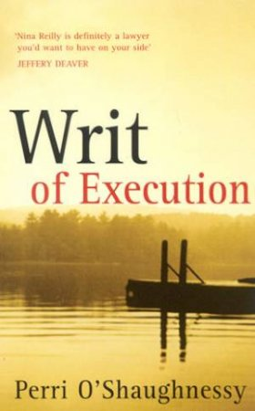 A Nina Reilly Novel: Writ Of Execution by Perri O'Shaughnessy