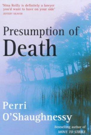 A Nina Reilly Novel: Presumption Of Death by Perri O'Shaughnessy