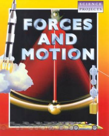 Science Projects: Forces And Motion by Simon De Pinna