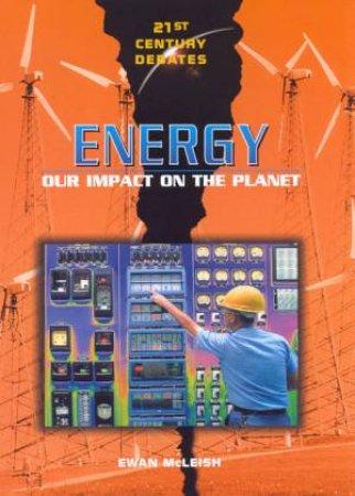 21st Century Debates: Energy by Ewan McLeish