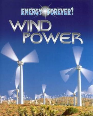 Energy Forever?: Wind Power by Ian Graham