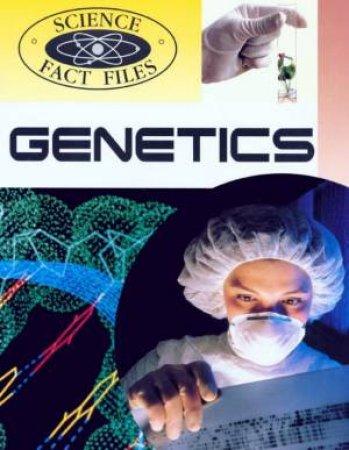 Science Fact Files: Genetics by Richard Beatty