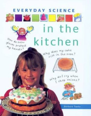 Everyday Science: In The Kitchen by Barbara Taylor