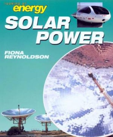 Looking At Energy: Solar Power by Fiona Reynoldson