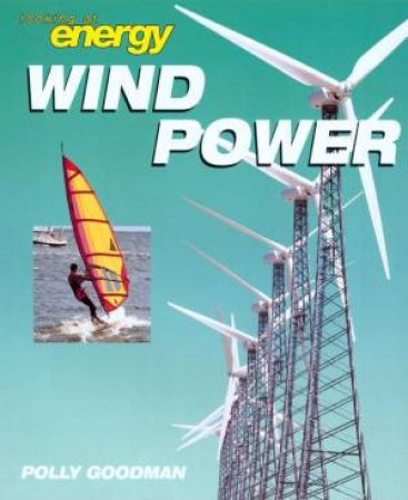 Looking At Energy: Wind Power by Polly Goodman