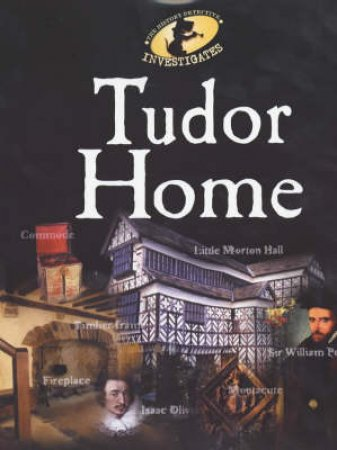 The History Detective Investigates: Tudor Homes by Alan Childs