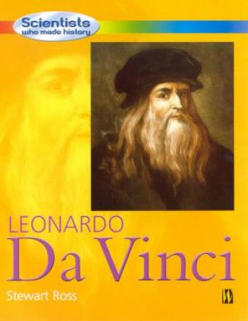 Scientists Who Made History: Leonardo Da Vinci by Stewart Ross