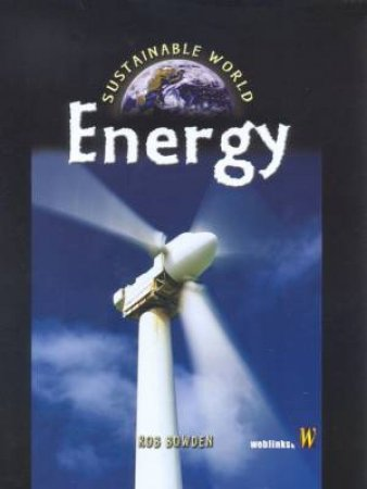 Sustainable World: Energy by Rob Bowden