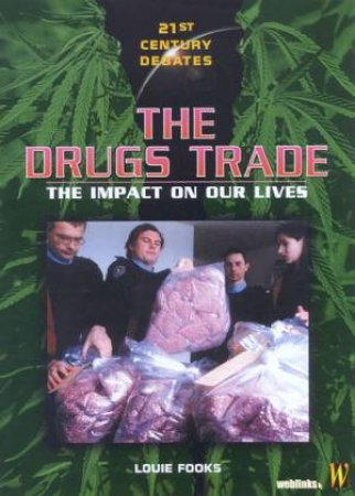 21st Century Debates: The Drugs Trade by Louie Fooks