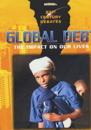 21st Century Debates: Global Debt by Teresa Garlake