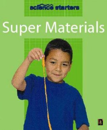 Science Starters: Super Materials by Wendy Magwick