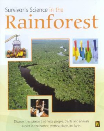Survivor's Science: In The Rainforest by Peter Riley