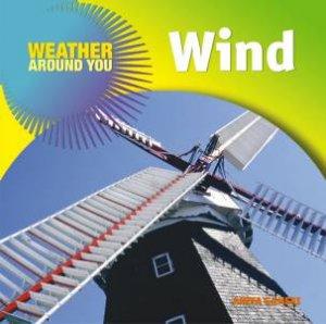 Weather Around You: Wind by Anita Ganeri