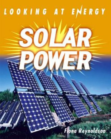 Looking At Energy: Solar Power by Polly Goodman