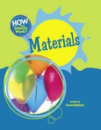 How Does Science Work: Materials by Carol Ballard