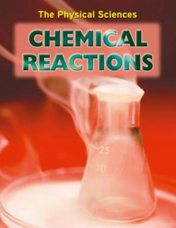 The Physical Sciences: Chemical Reactions by Nigel Saunders
