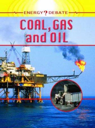 Energy Debate: Coal, Gas and Oil by Sally Morgan