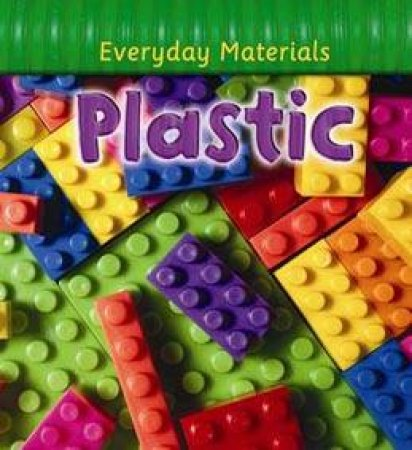 Everyday Materials: Plastic by Andrew Langley