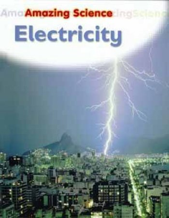 Amazing Science: Electricity by Sally Hewitt