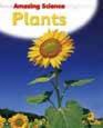Amazing Science: Plants by Sally Hewitt