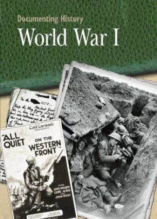 Documenting History: World War I by Philip Steele