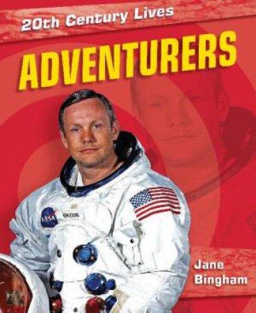 20th Century Lives: Adventurers by Jane Bingham