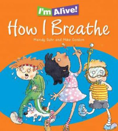 I'm Alive: How I Breathe by Mandy Suhr