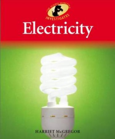 Science Detective Investigates: Electricity by Harriet McGregor