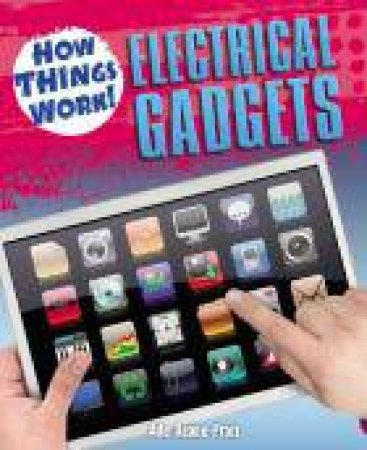 How Things Work! Electrical Gadgets by Ade Deane-Pratt
